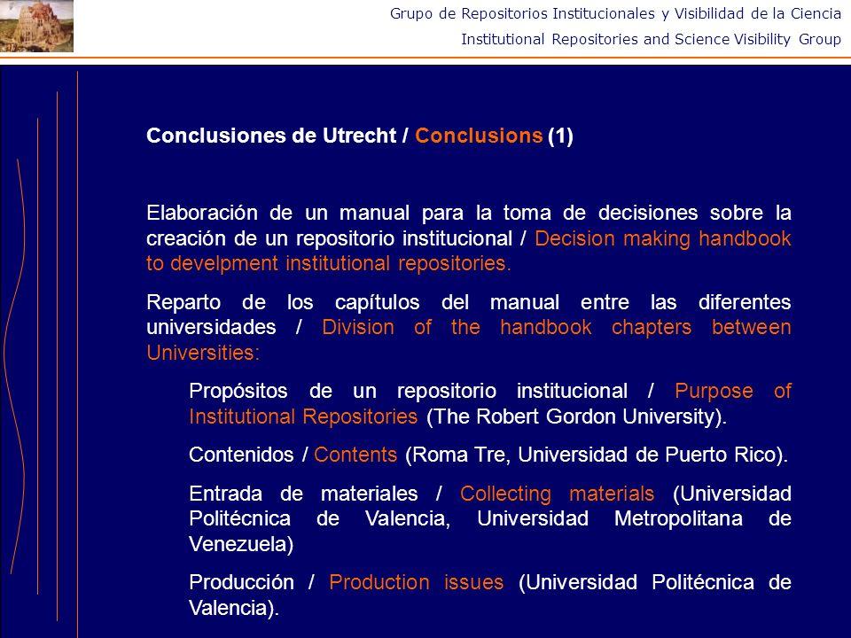 Grupo de Repositorios Institucionales y Visibilidad de la Ciencia Institutional Repositories and Science Visibility Group Conclusiones de Utrecht / Conclusions (2) Mejoras para el acceso / Enhancing access (Universidad de Granada, Universidad de Talca).