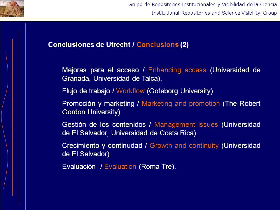 Grupo de Repositorios Institucionales y Visibilidad de la Ciencia Institutional Repositories and Science Visibility Group Conclusiones de Utrecht / Co