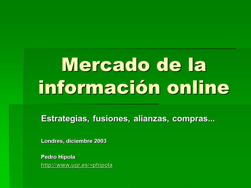 Mercado de la información online Estrategias, fusiones, alianzas, compras...
