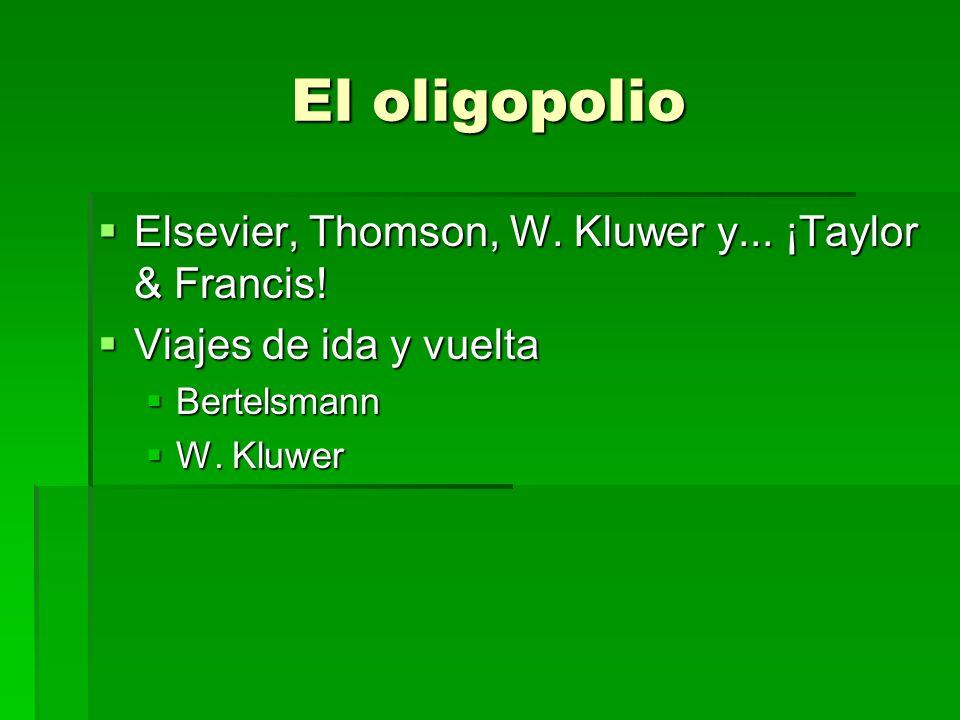 El oligopolio Elsevier, Thomson, W. Kluwer y... ¡Taylor & Francis.