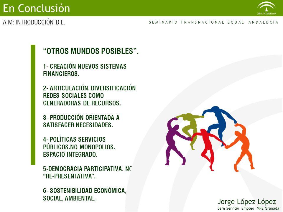 OTROS MUNDOS POSIBLES. 1- CREACIÓN NUEVOS SISTEMAS FINANCIEROS. 2- ARTICULACIÓN, DIVERSIFICACIÓN REDES SOCIALES COMO GENERADORAS DE RECURSOS. 3- PRODU