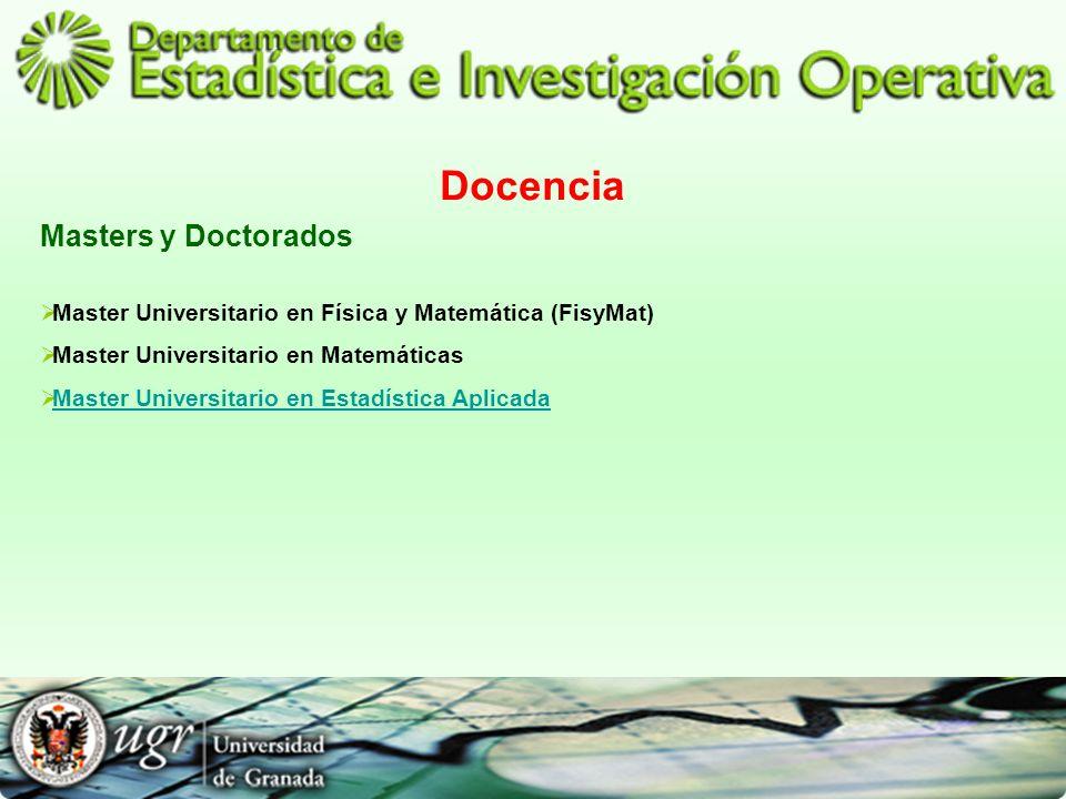 Docencia Masters y Doctorados Master Universitario en Física y Matemática (FisyMat) Master Universitario en Matemáticas Master Universitario en Estadí