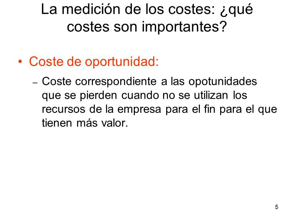5 Coste de oportunidad: – Coste correspondiente a las opotunidades que se pierden cuando no se utilizan los recursos de la empresa para el fin para el
