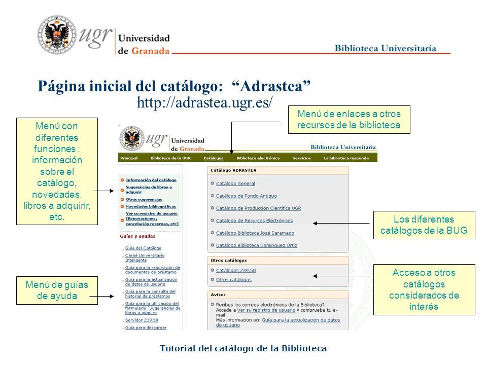 ¿Cómo se llama el Catálogo de la BUG Tutorial del catálogo de la Biblioteca ADRASTEA