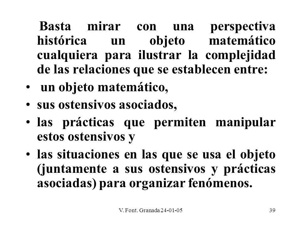 V. Font. Granada 24-01-0539 Basta mirar con una perspectiva histórica un objeto matemático cualquiera para ilustrar la complejidad de las relaciones q