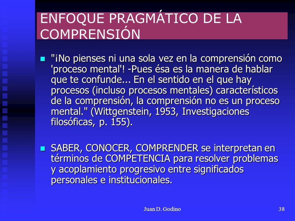 Juan D. Godino38 ENFOQUE PRAGMÁTICO DE LA COMPRENSIÓN