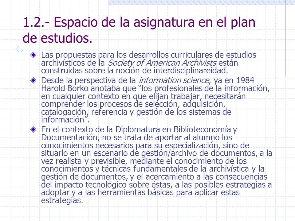 1.2.- Espacio de la asignatura en el plan de estudios. Las propuestas para los desarrollos curriculares de estudios archivísticos de la Society of Ame