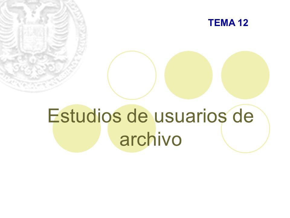Estudios de usuarios de archivo TEMA 12