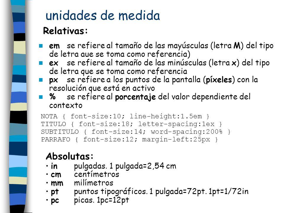 unidades de medida emse refiere al tamaño de las mayúsculas (letra M) del tipo de letra aue se toma como referencia) exse refiere al tamaño de las min