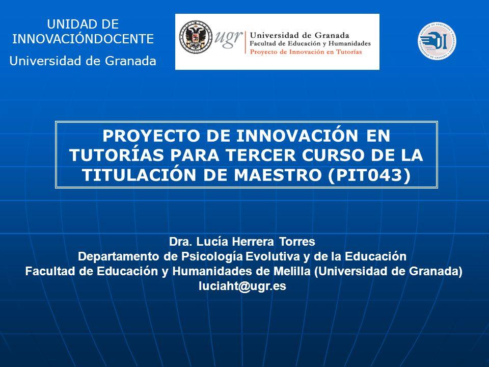 PROYECTO DE INNOVACIÓN EN TUTORÍAS PARA TERCER CURSO DE LA TITULACIÓN DE MAESTRO (PIT043) Dra.