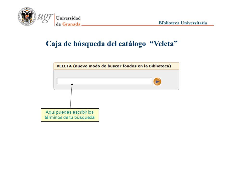 Caja de búsqueda del catálogo Veleta Aquí puedes escribir los términos de tu búsqueda