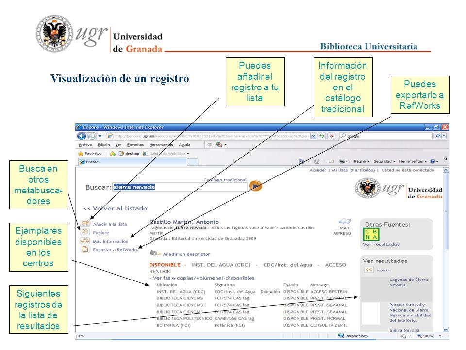Puedes añadir el registro a tu lista Puedes exportarlo a RefWorks Visualización de un registro Ejemplares disponibles en los centros Siguientes registros de la lista de resultados Busca en otros metabusca- dores Información del registro en el catálogo tradicional