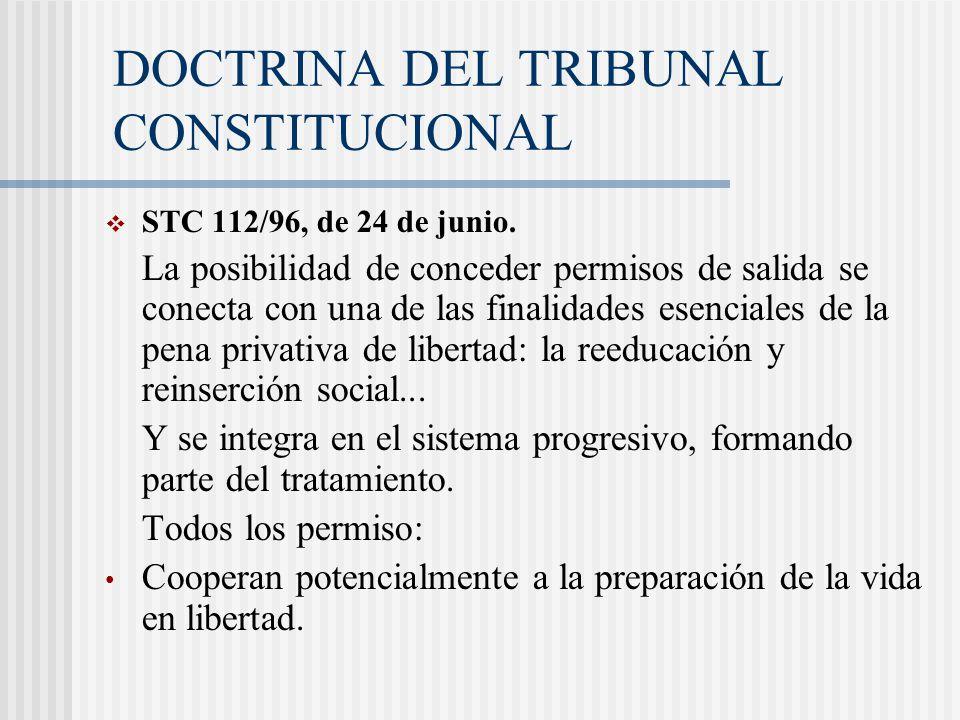 DOCTRINA DEL TRIBUNAL CONSTITUCIONAL STC 112/96, de 24 de junio. La posibilidad de conceder permisos de salida se conecta con una de las finalidades e