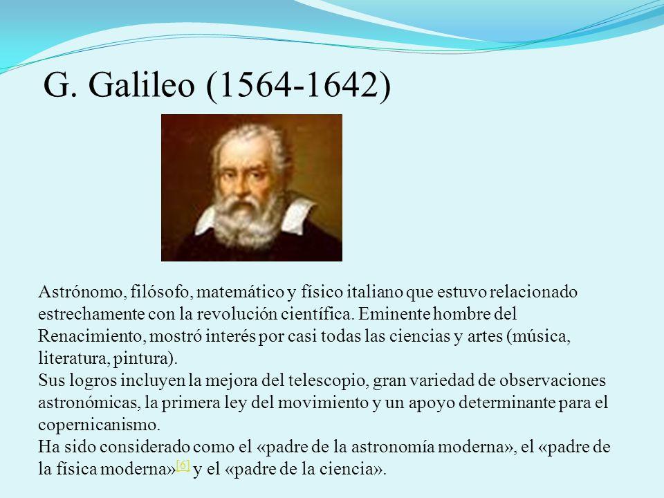 Astrónomo, filósofo, matemático y físico italiano que estuvo relacionado estrechamente con la revolución científica. Eminente hombre del Renacimiento,