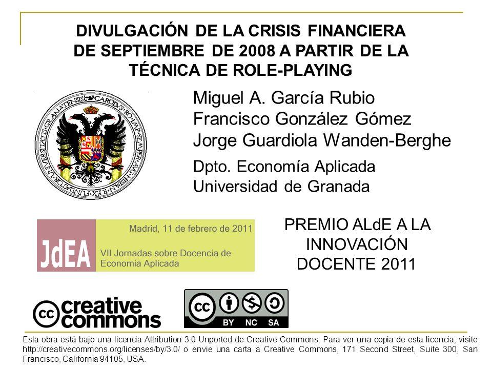 DIVULGACIÓN DE LA CRISIS FINANCIERA DE SEPTIEMBRE DE 2008 A PARTIR DE LA TÉCNICA DE ROLE-PLAYING Miguel A.