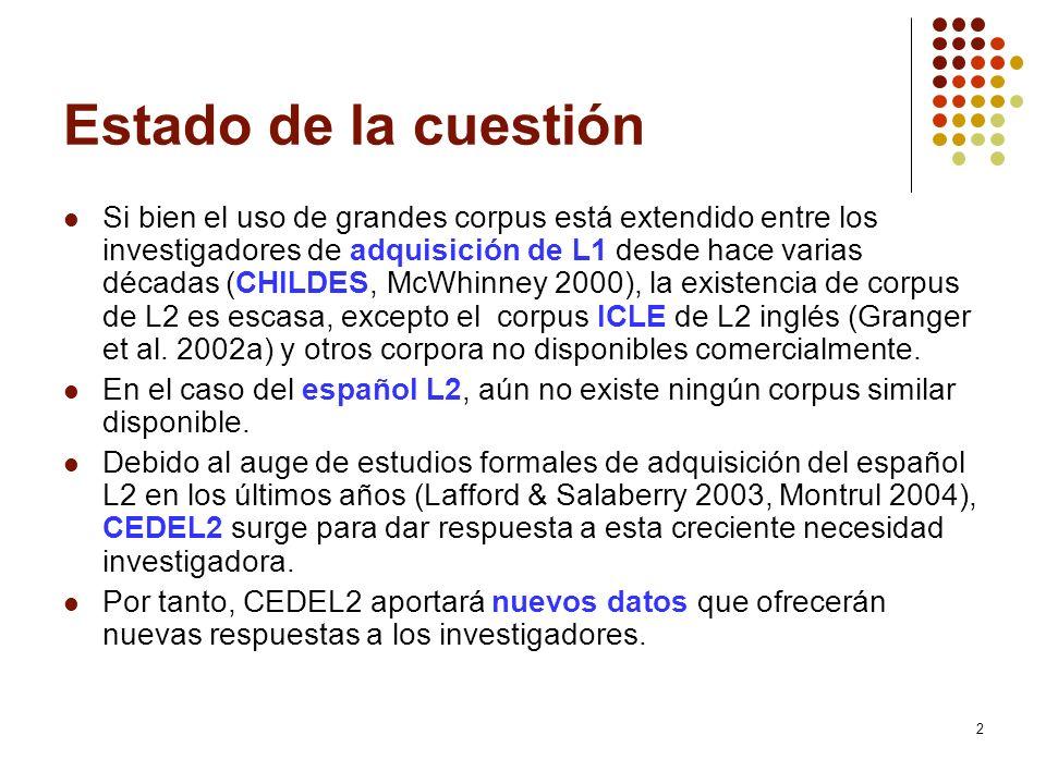 2 Estado de la cuestión Si bien el uso de grandes corpus está extendido entre los investigadores de adquisición de L1 desde hace varias décadas (CHILD