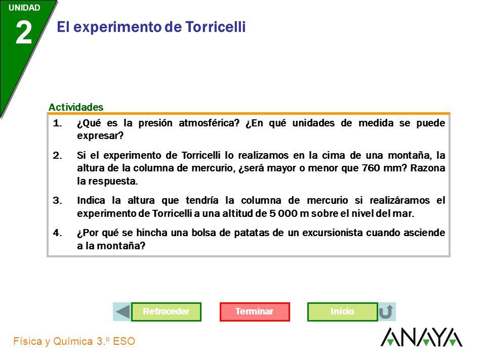AvanzarRetroceder UNIDAD 2 Física y Química 3.º ESO El experimento de Torricelli Actividades Variación de la presión atmosférica El valor de la presió