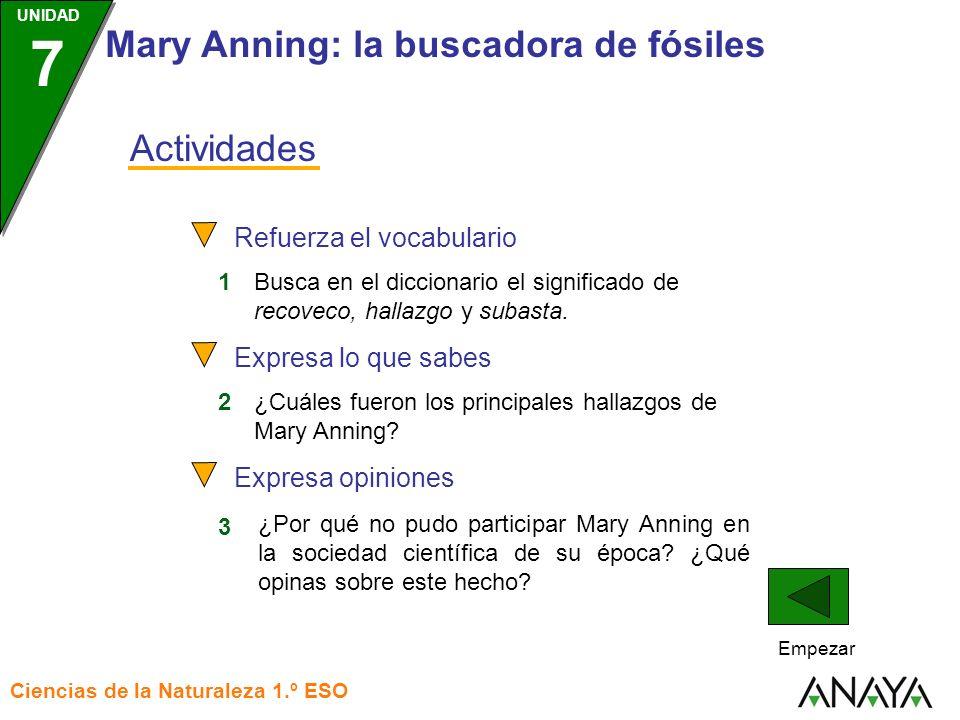 UNIDAD 3 Ciencias de la Naturaleza 1.º ESO UNIDAD 7 Mary Anning: la buscadora de fósiles Actividades 1Busca en el diccionario el significado de recove