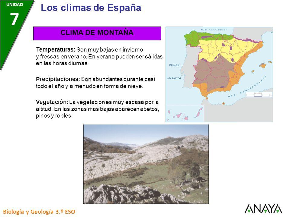 CLIMA DE MONTAÑA Temperaturas: Son muy bajas en invierno y frescas en verano. En verano pueden ser cálidas en las horas diurnas. Precipitaciones: Son