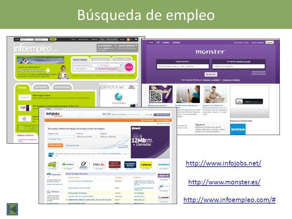 Búsqueda de empleo http://www.infoempleo.com/# http://www.infojobs.net/ http://www.monster.es/