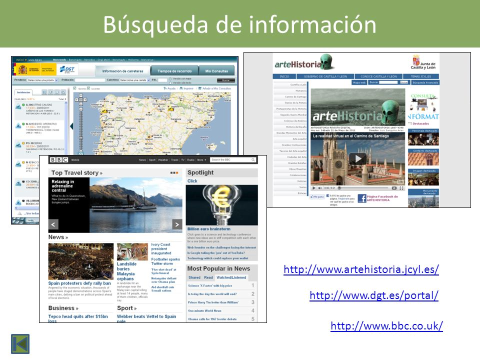 Búsqueda de información http://www.dgt.es/portal/ http://www.artehistoria.jcyl.es/ http://www.bbc.co.uk/