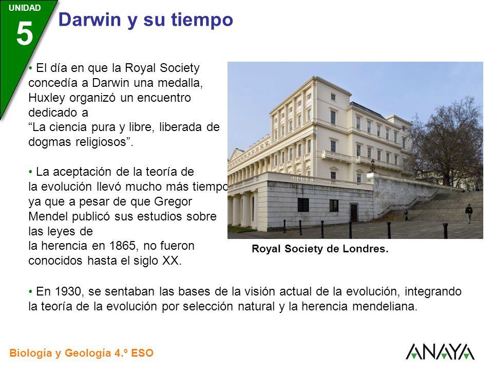 UNIDAD 3 Biología y Geología 4.º ESO UNIDAD 5 Darwin y su tiempo El día en que la Royal Society concedía a Darwin una medalla, Huxley organizó un encu