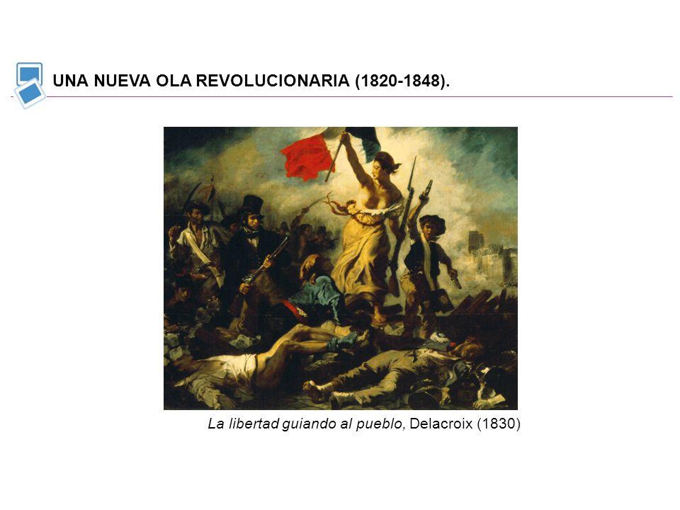UNA NUEVA OLA REVOLUCIONARIA (1820-1848). La libertad guiando al pueblo, Delacroix (1830)