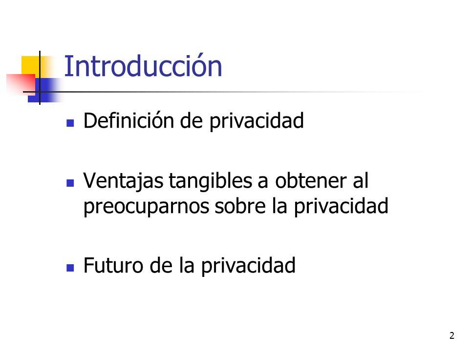 3 Política de privacidad Definición de la política de privacidad de un sitio web Como se define Su representación actual en la web Problema de cómo se representa actualmente