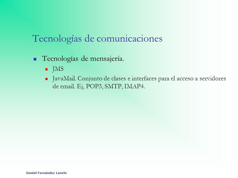 Daniel Fernández Lanvin Tecnologías de comunicaciones Tecnologías de mensajería. JMS JavaMail. Conjunto de clases e interfaces para el acceso a servid