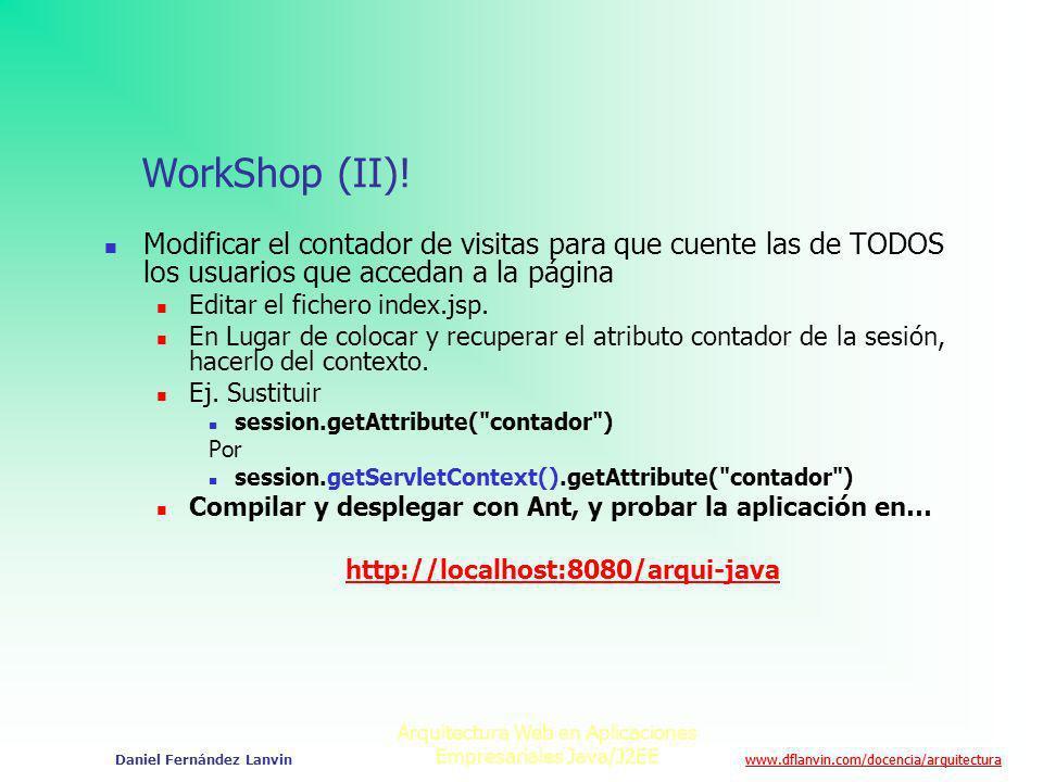 www.dflanvin.com/docencia/arquitectura Arquitectura Web en Aplicaciones Empresariales Java/J2EE Daniel Fernández Lanvin WorkShop (II)! Modificar el co