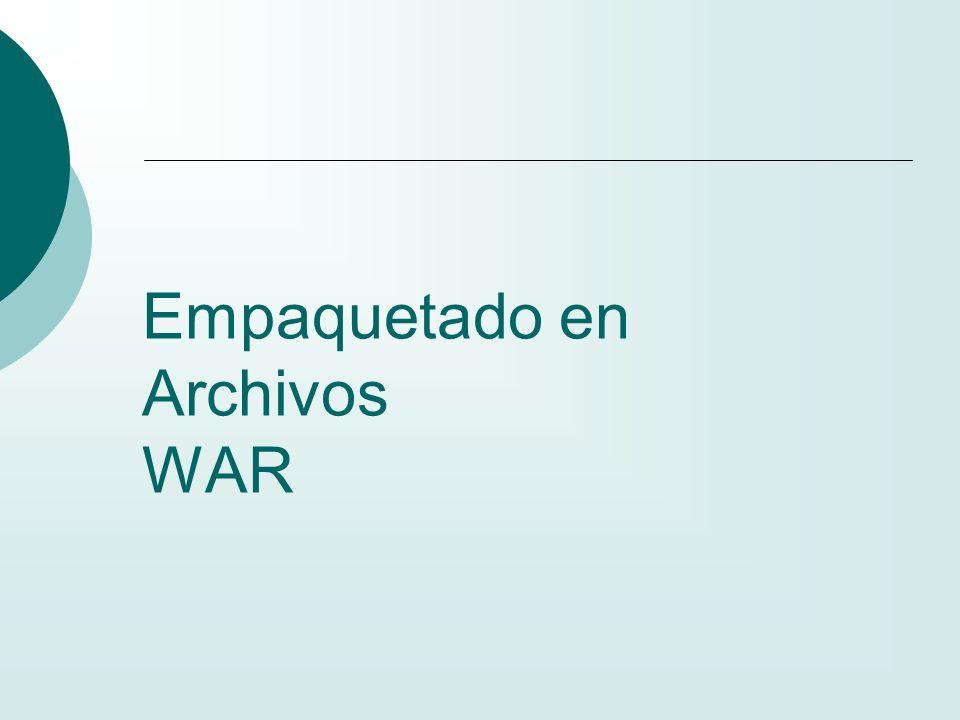 Paso a paso … Estructura del WAR Tenemos ya la estructura básica del archivo WAR: trabajo WEB-INF web.xml index.html