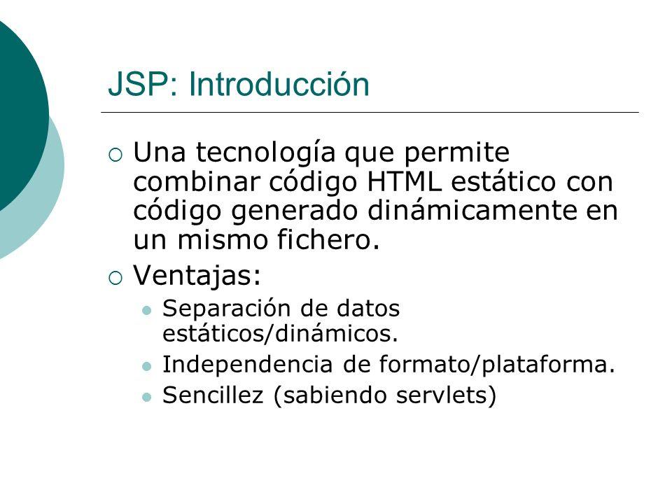 JSP: Acciones: setProperty param Este parámetro opcional designa el parámetro de la petición del que se debería derivar la propiedad.