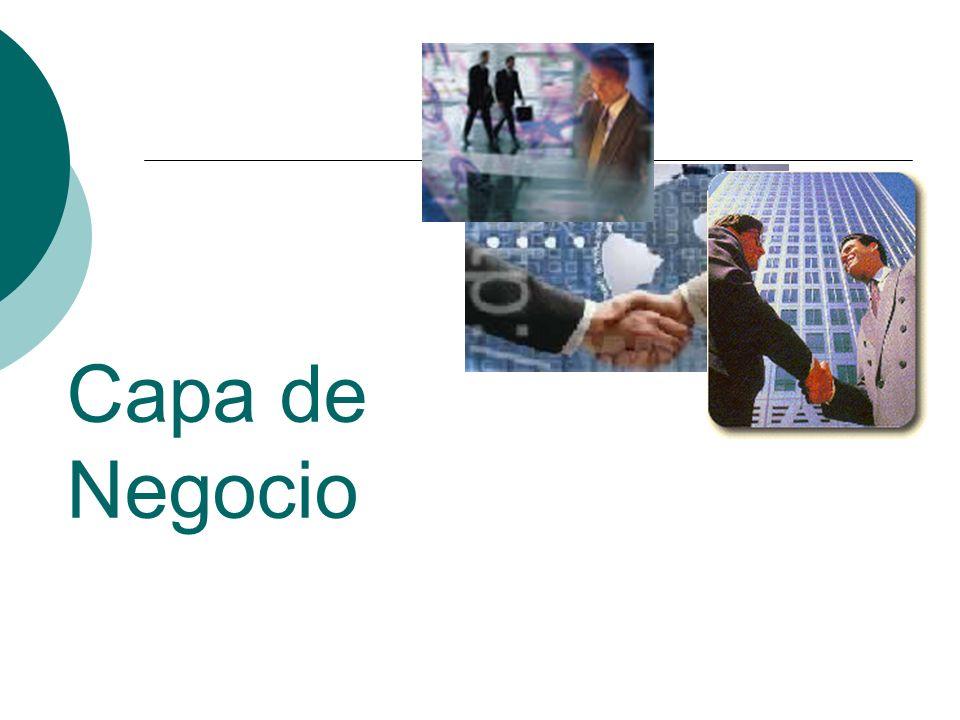 Capa de Negocio Responsabilidades Implementa procesos de negocio identificados durante el análisis funcional.