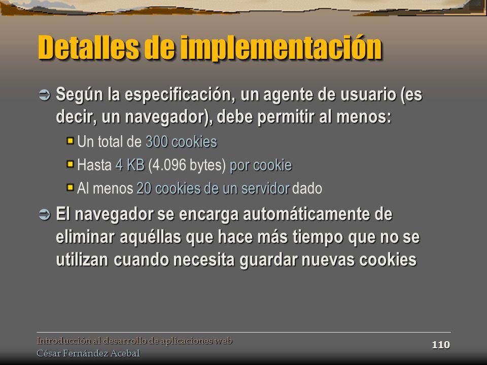 Introducción al desarrollo de aplicaciones web César Fernández Acebal 110 Detalles de implementación Según la especificación, un agente de usuario (es