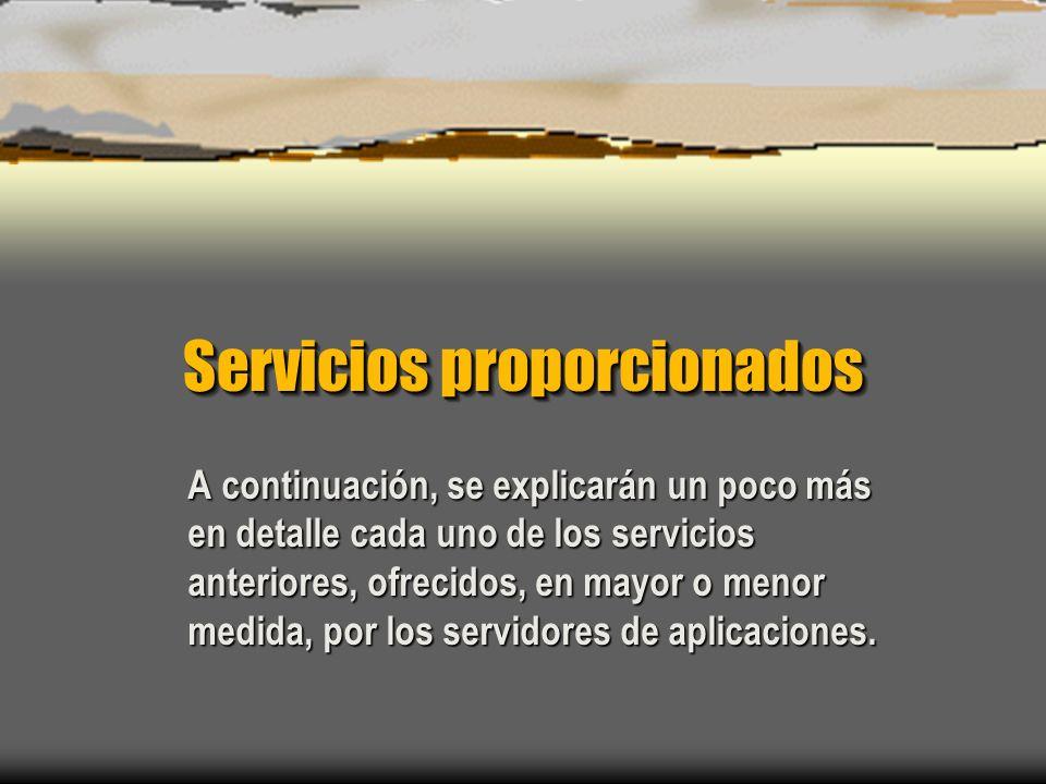Servicios proporcionados A continuación, se explicarán un poco más en detalle cada uno de los servicios anteriores, ofrecidos, en mayor o menor medida