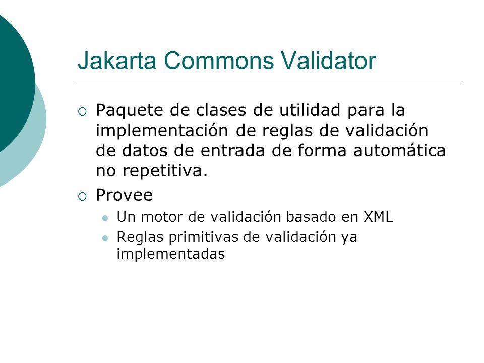 Jakarta Commons Validator Paquete de clases de utilidad para la implementación de reglas de validación de datos de entrada de forma automática no repe