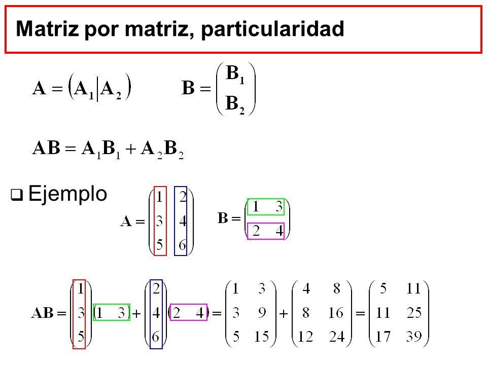 Matriz por matriz, particularidad Ejemplo