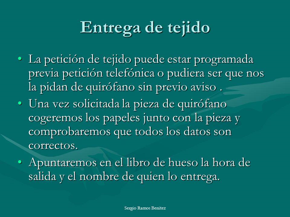Sergio Ramos Benitez Entrega de tejido Los papeles que acompañaran a la pieza son:Los papeles que acompañaran a la pieza son: Consentimiento informado de donación (anexo 1) Consentimiento informado de donación (anexo 1)