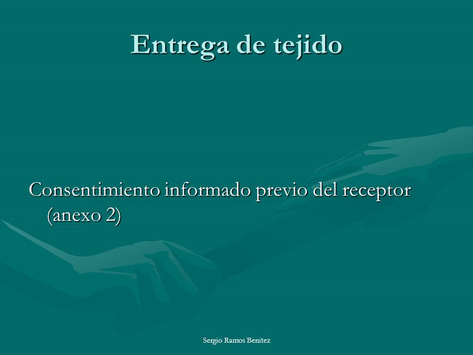 Sergio Ramos Benitez Entrega de tejido Consentimiento informado previo del receptor (anexo 2)