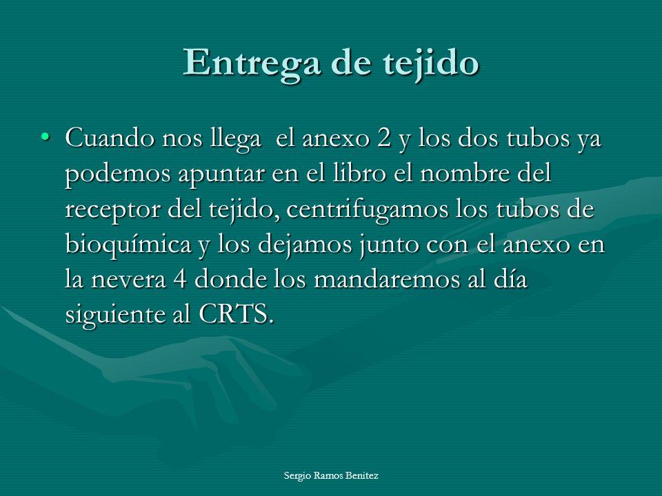 Sergio Ramos Benitez Entrega de tejido Cuando nos llega el anexo 2 y los dos tubos ya podemos apuntar en el libro el nombre del receptor del tejido, c