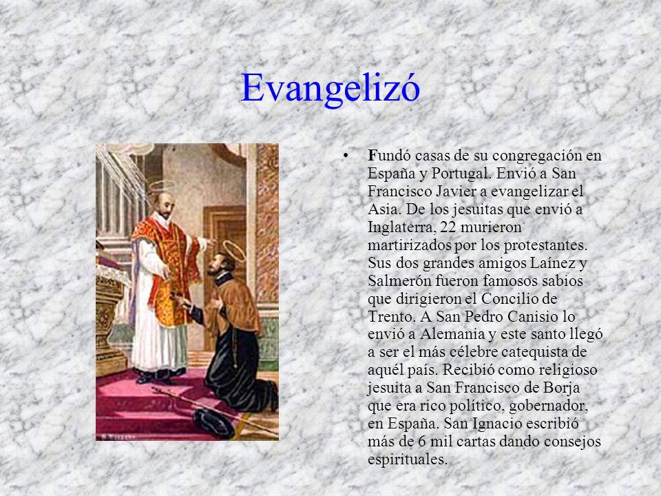 Evangelizó Fundó casas de su congregación en España y Portugal. Envió a San Francisco Javier a evangelizar el Asia. De los jesuitas que envió a Inglat