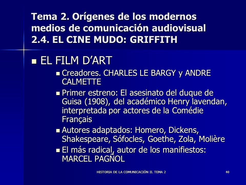 HISTORIA DE LA COMUNICACIÓN II. TEMA 240 Tema 2. Orígenes de los modernos medios de comunicación audiovisual 2.4. EL CINE MUDO: GRIFFITH EL FILM DART