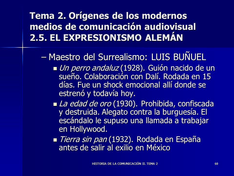 HISTORIA DE LA COMUNICACIÓN II. TEMA 260 Tema 2. Orígenes de los modernos medios de comunicación audiovisual 2.5. EL EXPRESIONISMO ALEMÁN –Maestro del