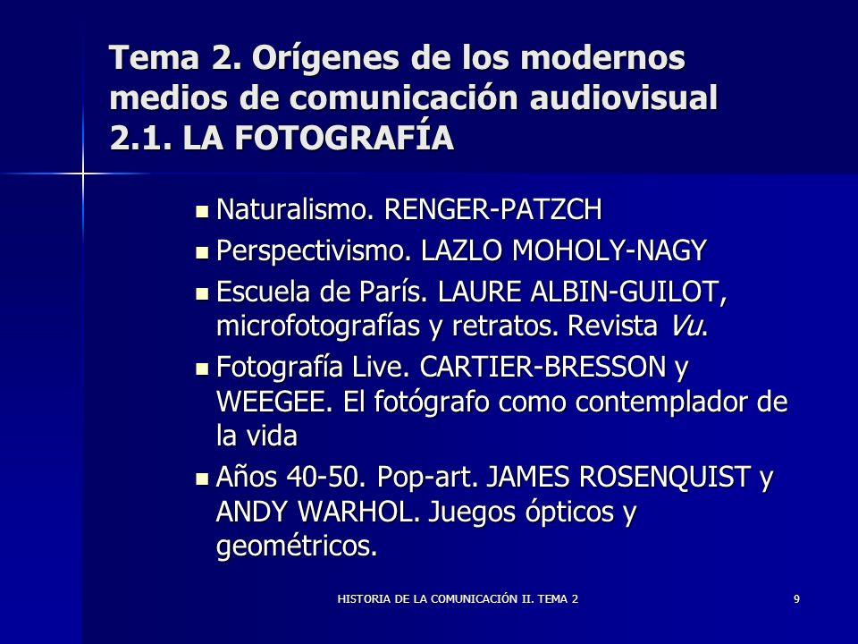 HISTORIA DE LA COMUNICACIÓN II. TEMA 29 Tema 2. Orígenes de los modernos medios de comunicación audiovisual 2.1. LA FOTOGRAFÍA Naturalismo. RENGER-PAT