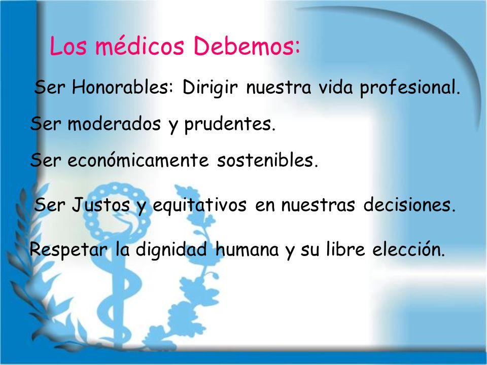 Valores de la medicina (Hastings Center-1996): 1.