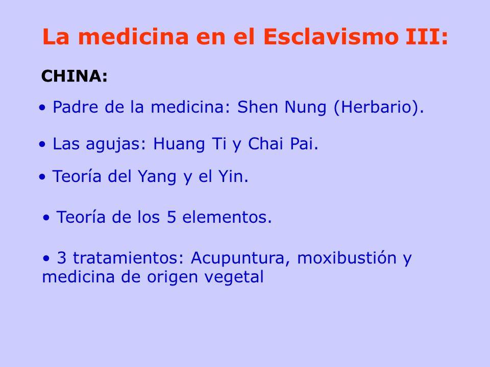 La medicina en el Esclavismo III: Padre de la medicina: Shen Nung (Herbario). Las agujas: Huang Ti y Chai Pai. Teoría del Yang y el Yin. Teoría de los