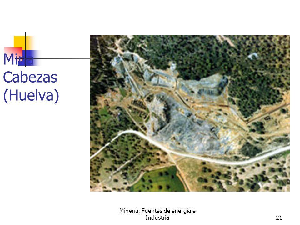 Minería, Fuentes de energía e Industria21 Mina Cabezas (Huelva)