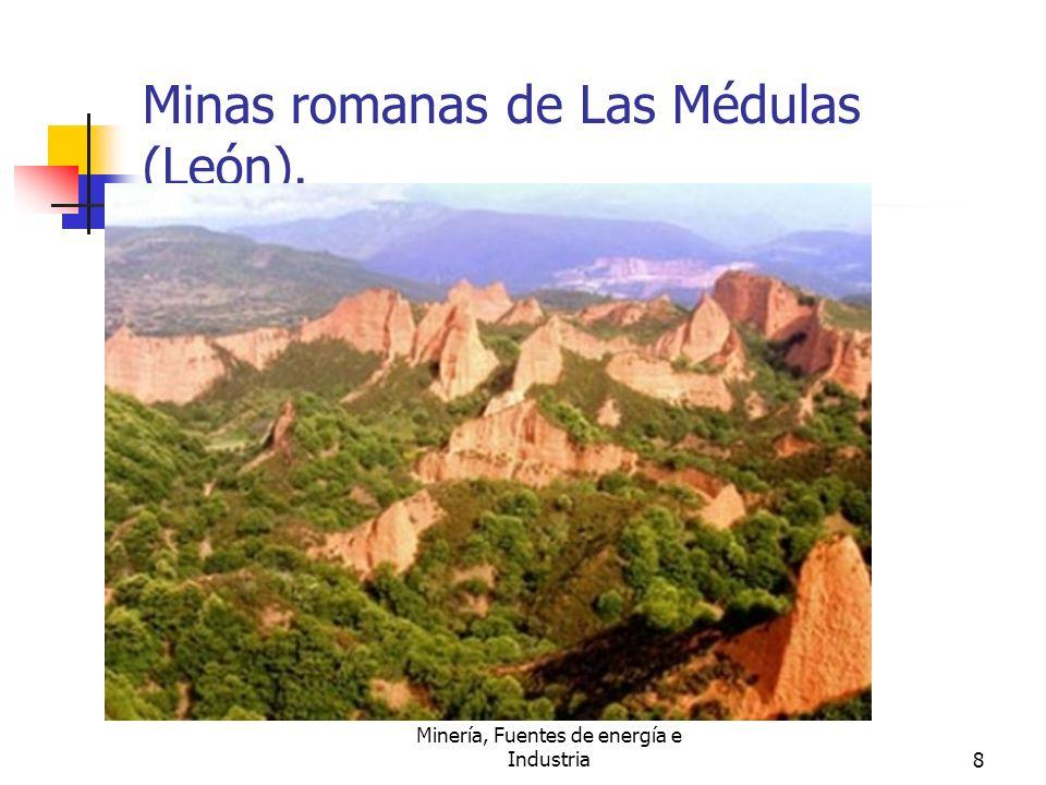 Minería, Fuentes de energía e Industria8 Minas romanas de Las Médulas (León).