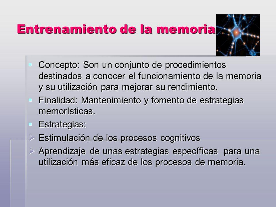 Entrenamiento de la memoria Concepto: Son un conjunto de procedimientos destinados a conocer el funcionamiento de la memoria y su utilización para mejorar su rendimiento.