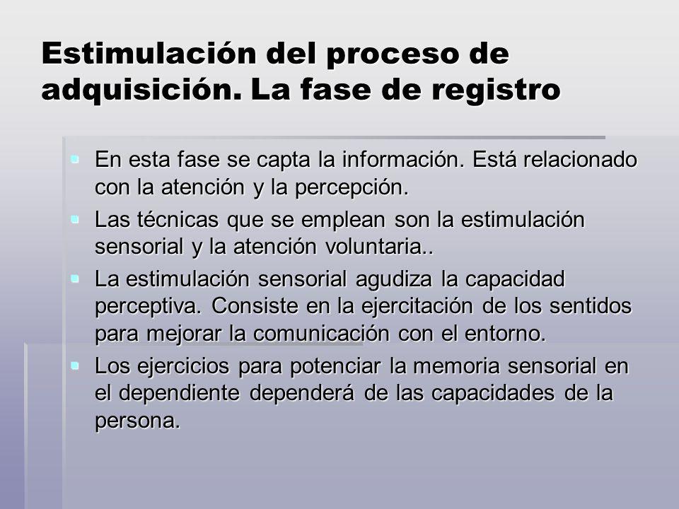 Estimulación del proceso de adquisición.La fase de registro En esta fase se capta la información.